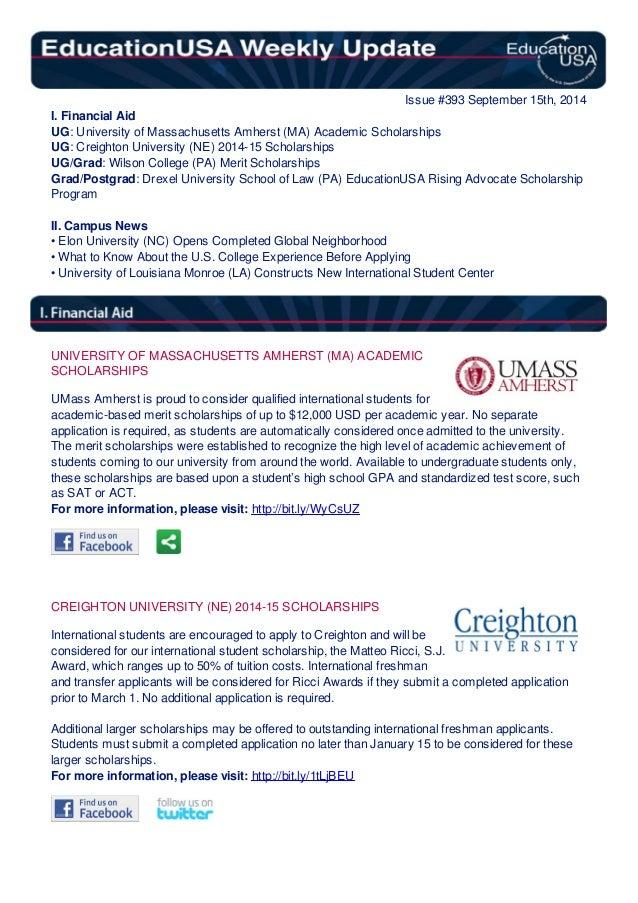 Issue #393 September 15th, 2014  I. Financial Aid  UG: University of Massachusetts Amherst (MA) Academic Scholarships  UG:...
