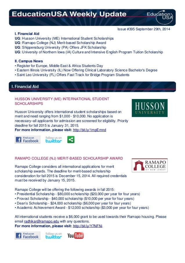 Issue #395 September 29th, 2014  I. Financial Aid  UG: Husson University (ME) International Student Scholarships  UG: Rama...