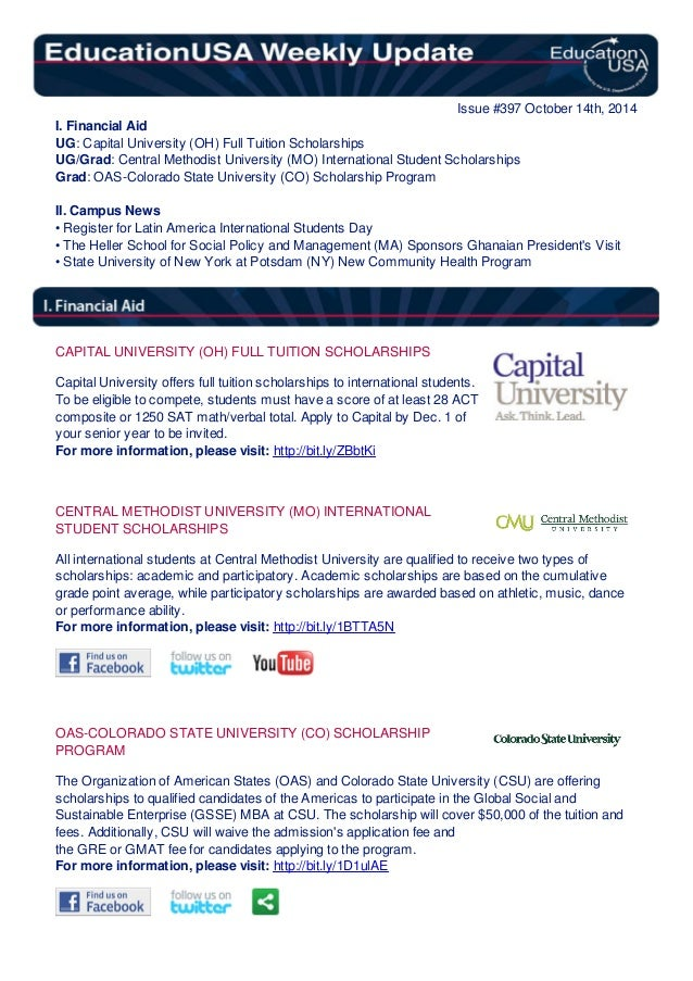 Issue #397 October 14th, 2014  I. Financial Aid  UG: Capital University (OH) Full Tuition Scholarships  UG/Grad: Central M...