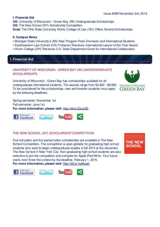Issue #399 November 3rd, 2014 I. Financial Aid UG: University of Wisconsin - Green Bay (WI) Undergraduate Scholarships UG:...