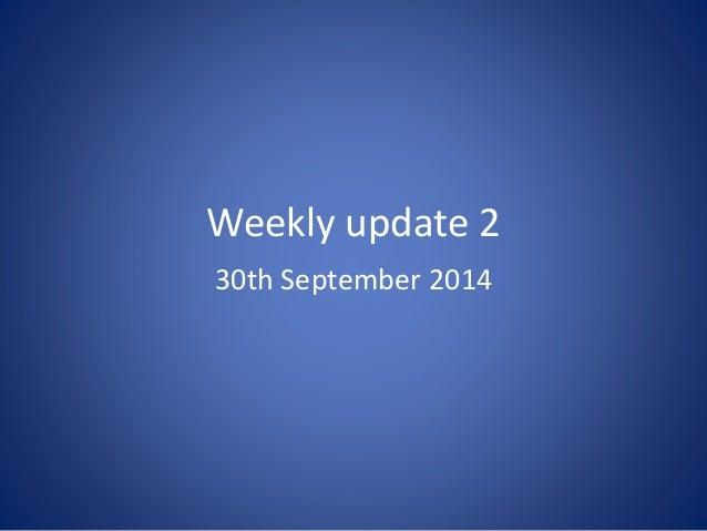 Weekly update 2  30th September 2014