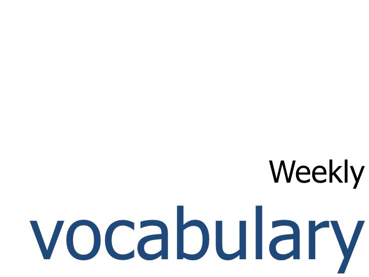 Weekly vocabulary<br />