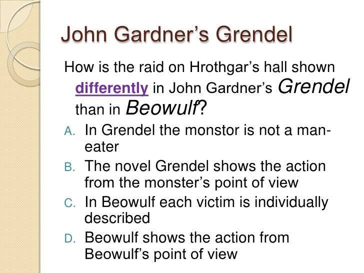 an analysis of the point of view in grendel a novel by john gardner Grendel by john gardner monster by  how did beowulf look from the monster's point of view whoever considered grendel's side of the story  charles mcnair authored the new novel pickett .