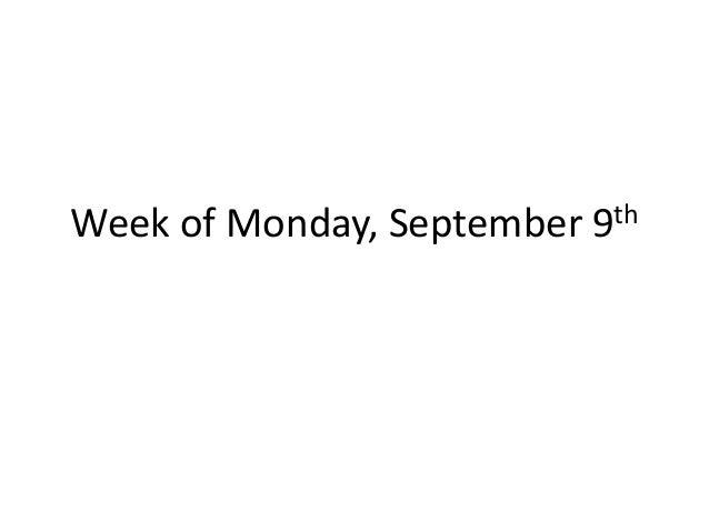 Week of Monday, September  th 9