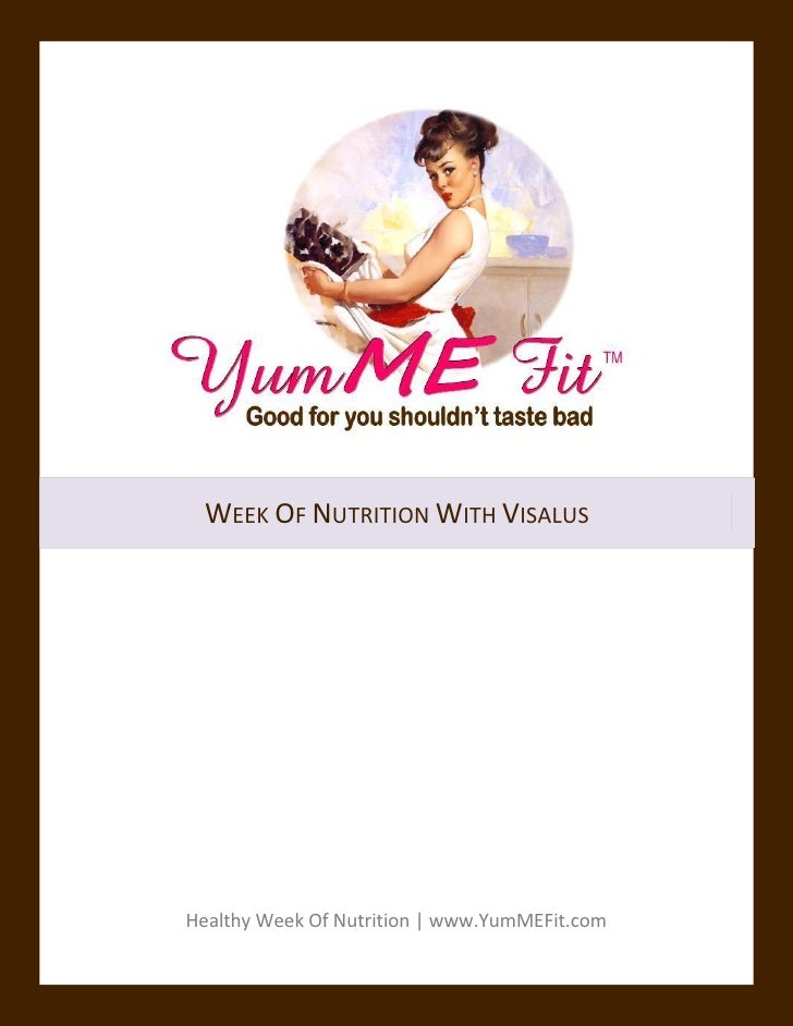 WEEK OF NUTRITION WITH VISALUSHealthy Week Of Nutrition | www.YumMEFit.com