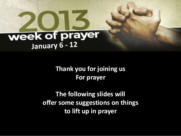 Thank you for joining us          For prayer     The following slides willoffer some suggestions on things        to lift ...