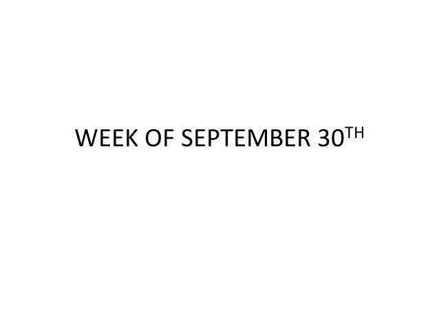 WEEK OF SEPTEMBER  TH 30
