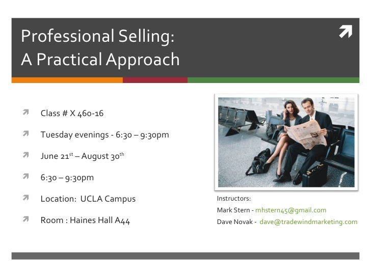 Professional Selling:                                                     A Practical Approach   Class # X 460-16   Tue...
