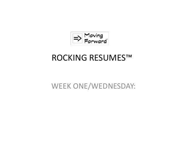 ROCKING RESUMES™ WEEK ONE/WEDNESDAY: