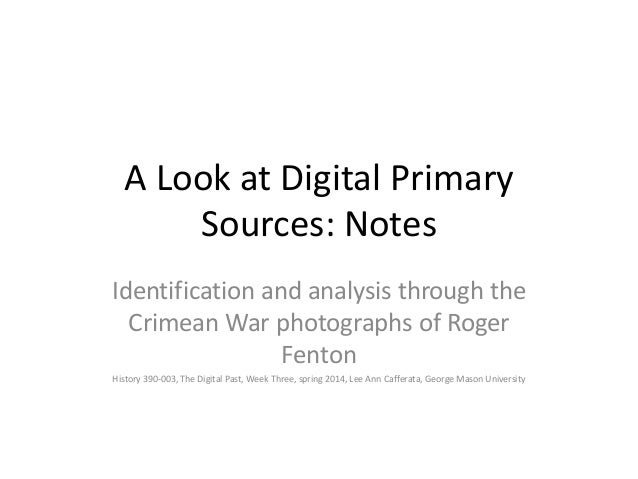 A Look at Digital Primary Sources: Notes Identification and analysis through the Crimean War photographs of Roger Fenton H...