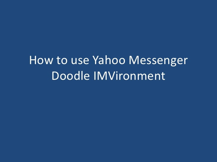 How to use Yahoo Messenger   Doodle IMVironment