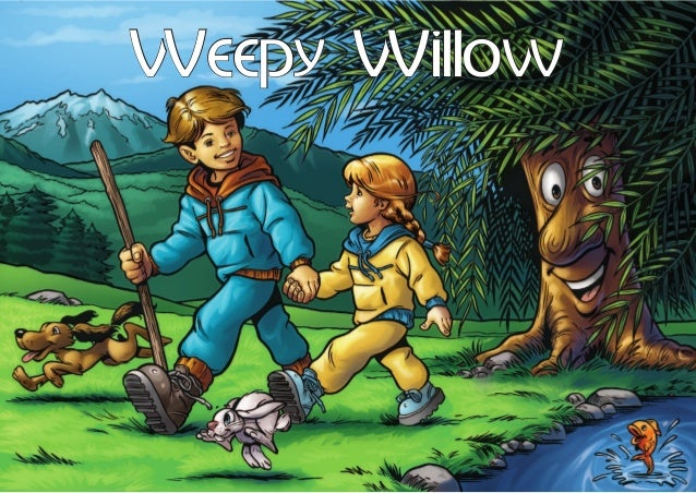 Weepy Willow