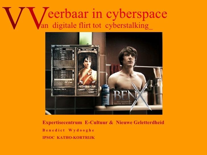 eerbaar in cyberspace an  digitale flirt tot  cyberstalking_ Expertisecentrum  E-Cultuur &  Nieuwe Geletterdheid B e n e d...