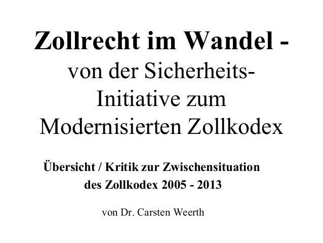 Zollrecht im Wandel - von der Sicherheits- Initiative zum Modernisierten Zollkodex Übersicht / Kritik zur Zwischensituatio...
