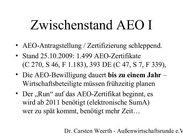 Weerth: Herbsttagung der Außenwirtschaftsrunde 2009: Zollrecht im Wandel - von der Sicherheits-Initiative zum Modernisierten Zollkodex - AEO: Zwischenstand und gegenseitige Anerkennung Slide 2