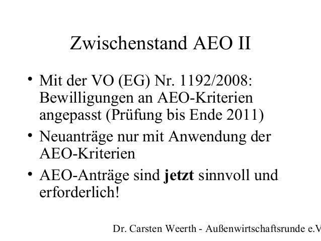 Weerth: Herbsttagung der Außenwirtschaftsrunde 2009: Zollrecht im Wandel - von der Sicherheits-Initiative zum Modernisierten Zollkodex - AEO: Zwischenstand und gegenseitige Anerkennung Slide 3