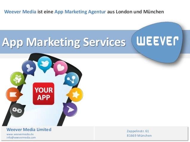 Weever Media ist eine App Marketing Agentur aus London und MünchenApp Marketing Services Weever Media Limited             ...