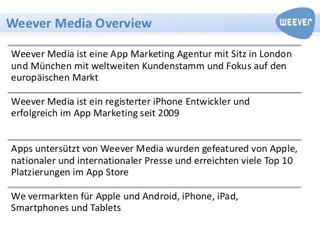 Weever Media OverviewWeever Media ist eine App Marketing Agentur mit Sitz in Londonund München mit weltweiten Kundenstamm ...