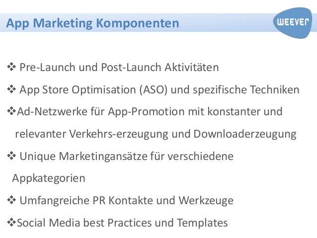 App Marketing Komponenten                      K Pre-Launch und Post-Launch Aktivitäten App Store Optimisation (ASO) und...
