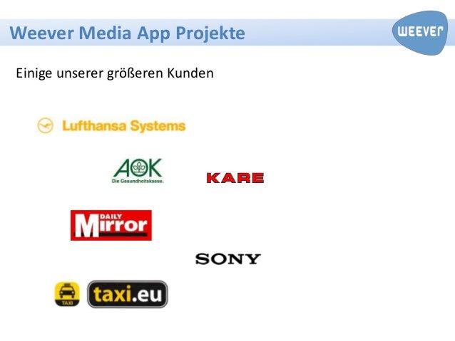 Weever Media App ProjekteEinige unserer größeren Kunden