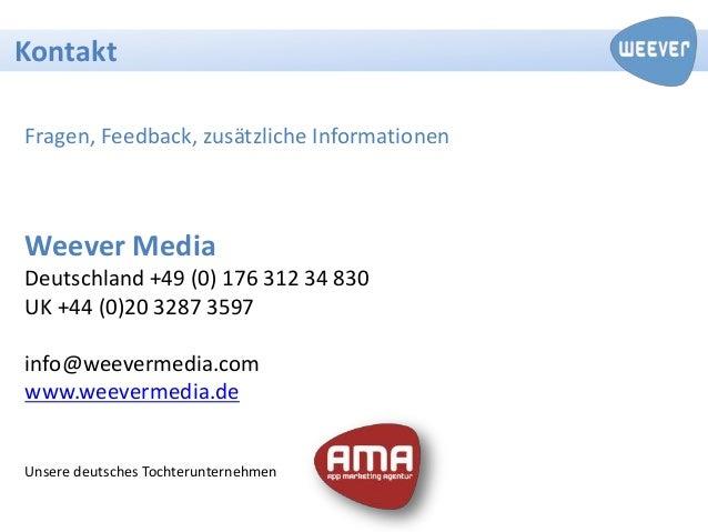 KontaktFragen, Feedback, zusätzliche InformationenWeever MediaDeutschland +49 (0) 176 312 34 830UK +44 (0)20 3287 3597info...