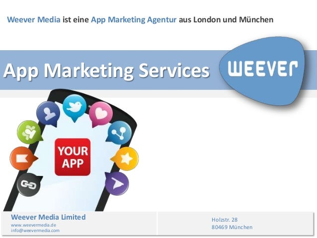 Weever Media ist eine App Marketing Agentur aus London und MünchenApp Marketing Services Weever Media Limited             ...
