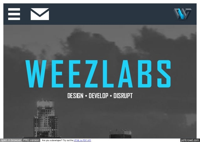 pdfcrowd.comopen in browser PRO version Are you a developer? Try out the HTML to PDF API WEEZLABSDESIGN • DEVELOP • DISRUPT