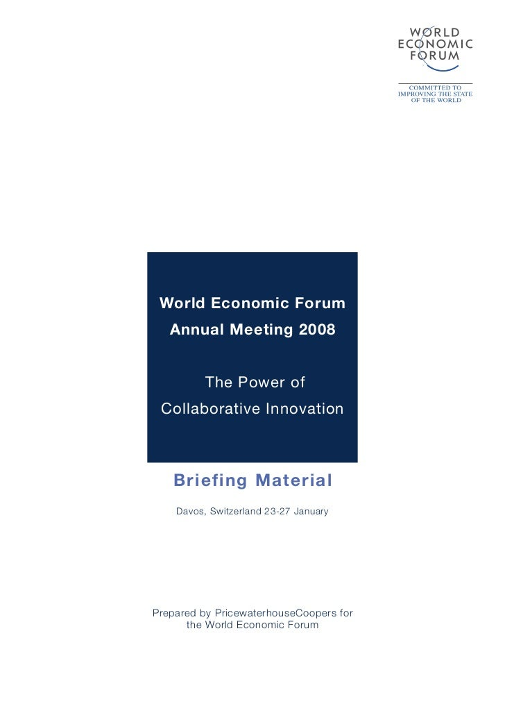 World Economic Forum    Annual Meeting 2008             The Power of  Collaborative Innovation       Briefing Material    ...