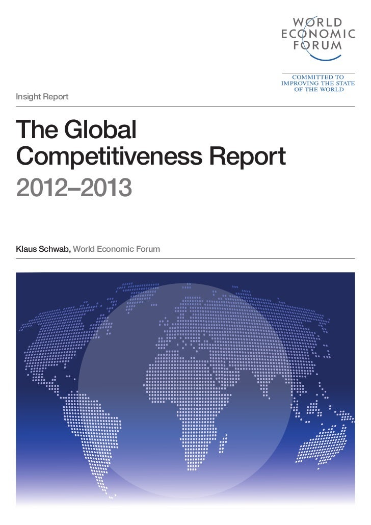 Insight ReportThe GlobalCompetitiveness Report2012–2013Klaus Schwab, World Economic Forum