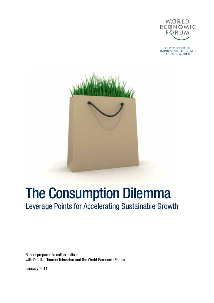 The Consumption DilemmaLeverage Points for Accelerating Sustainable GrowthReport prepared in collaborationwith Deloitte To...