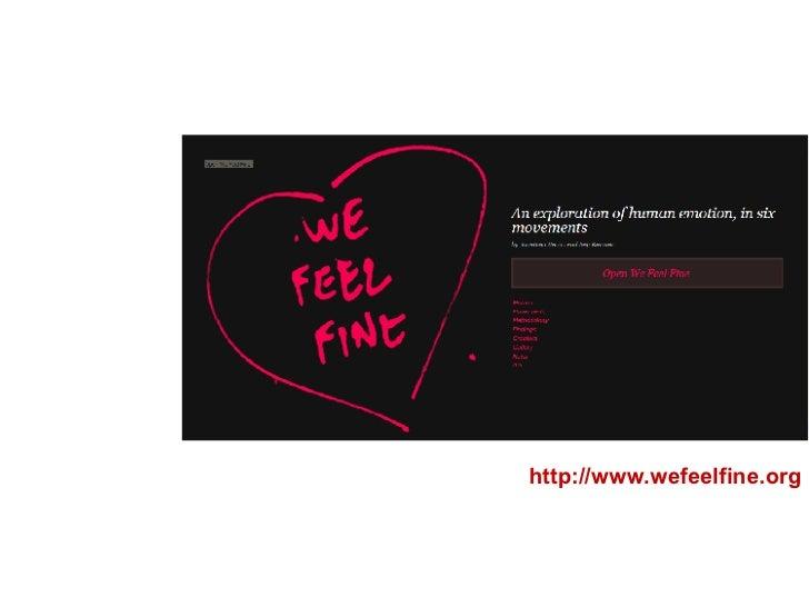 http://www.wefeelfine.org