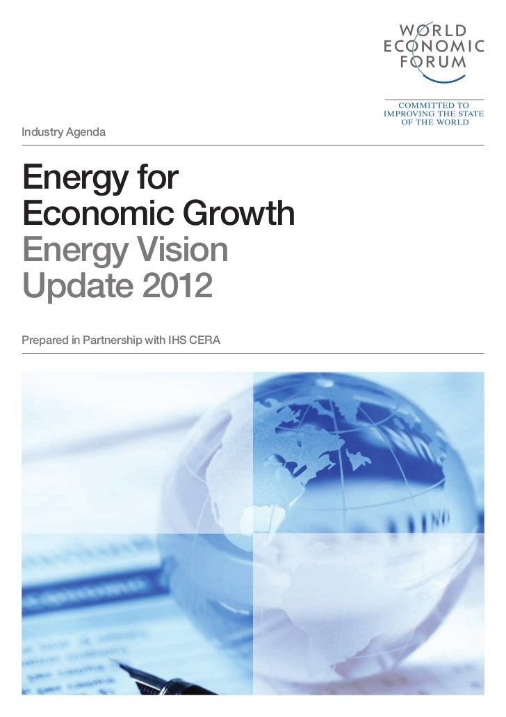 Industry AgendaEnergy forEconomic GrowthEnergy VisionUpdate 2012Prepared in Partnership with IHS CERA