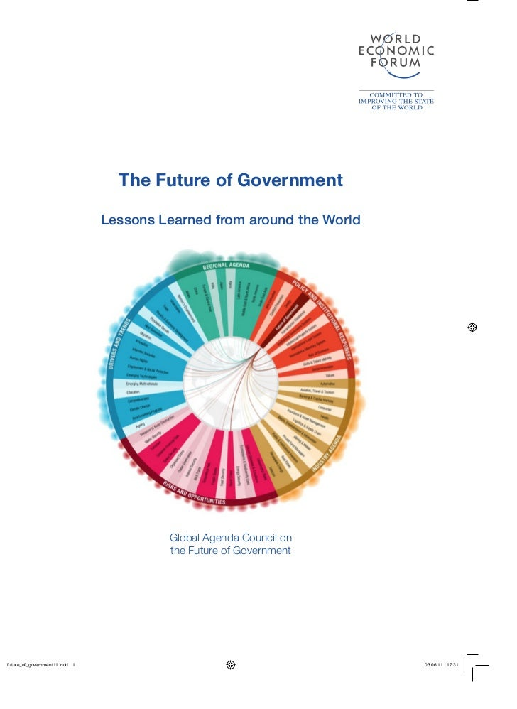 The Future of GovernmentLessons Learned from around the World         Global Agenda Council on         the Future of Gover...