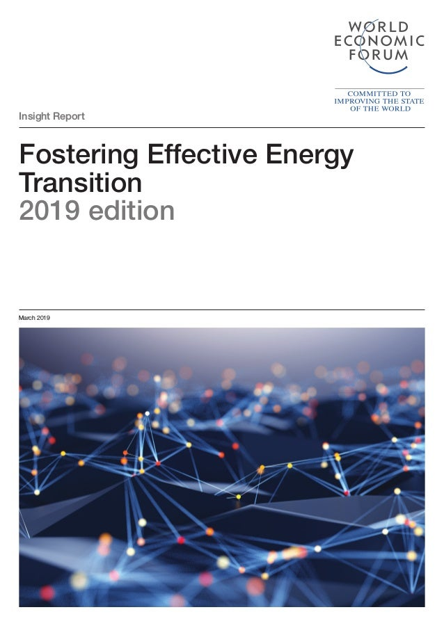 Insight Report Fostering Effective Energy Transition 2019 edition March 2019