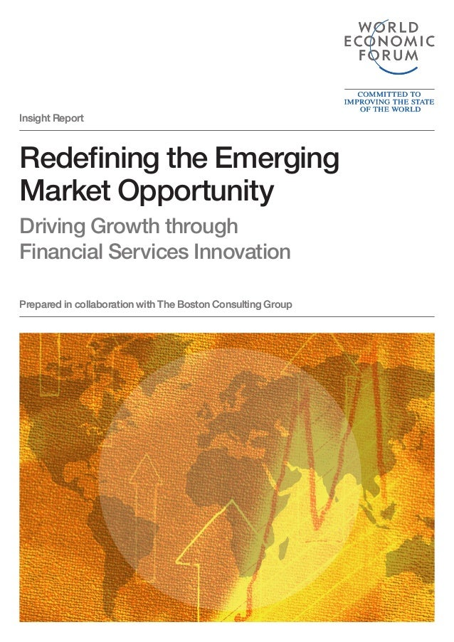 Insight ReportRedefining the EmergingMarket OpportunityDriving Growth throughFinancial Services InnovationPrepared in coll...