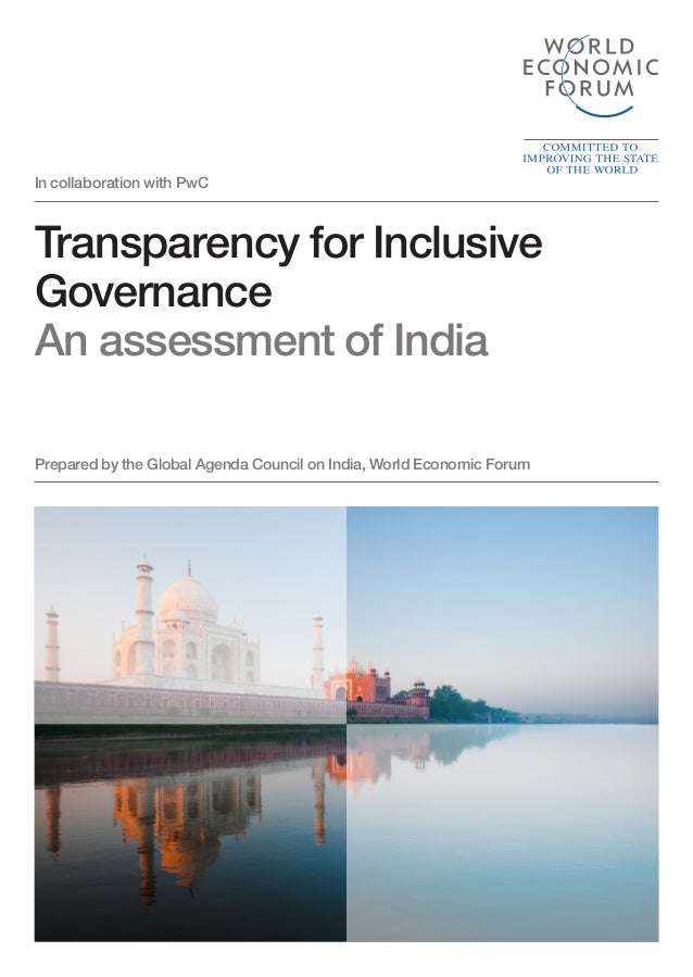 In collaboration with PwCTransparency for InclusiveGovernanceAn assessment of IndiaPrepared by the Global Agenda Council o...