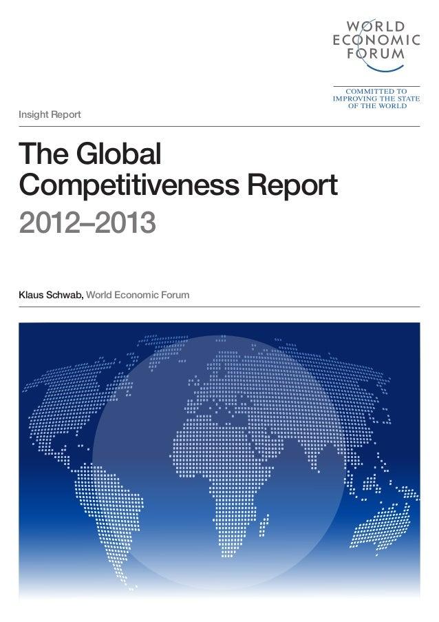 The Global Competitiveness Report 2012–2013 Insight Report Klaus Schwab, World Economic Forum