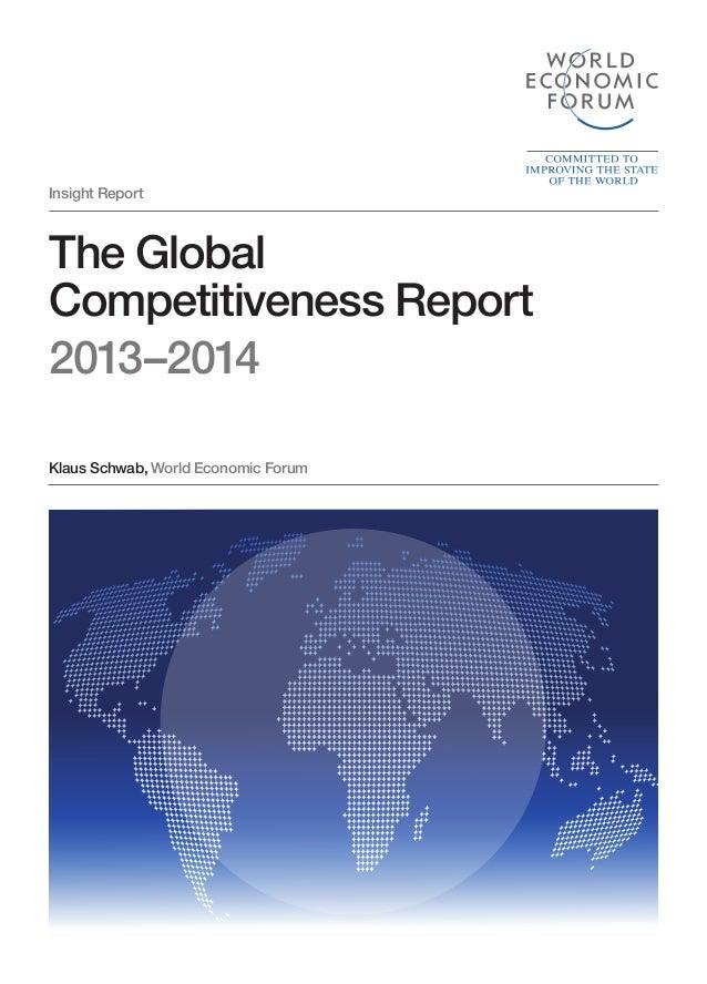 Insight Report  The Global Competitiveness Report 2013–2014 Klaus Schwab, World Economic Forum