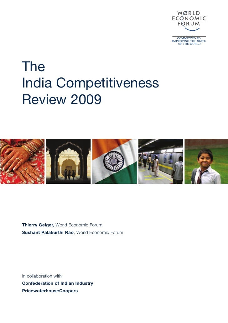 The India Competitiveness Review 2009     Thierry Geiger, World Economic Forum Sushant Palakurthi Rao, World Economic Foru...