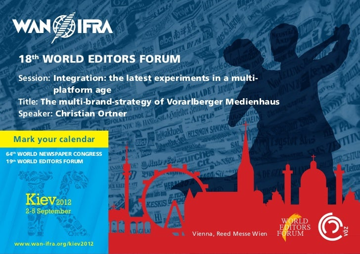 18th WORLD EDITORS FORUM   Session: Integration: the latest experiments in a multi-            platform age   Title: The m...