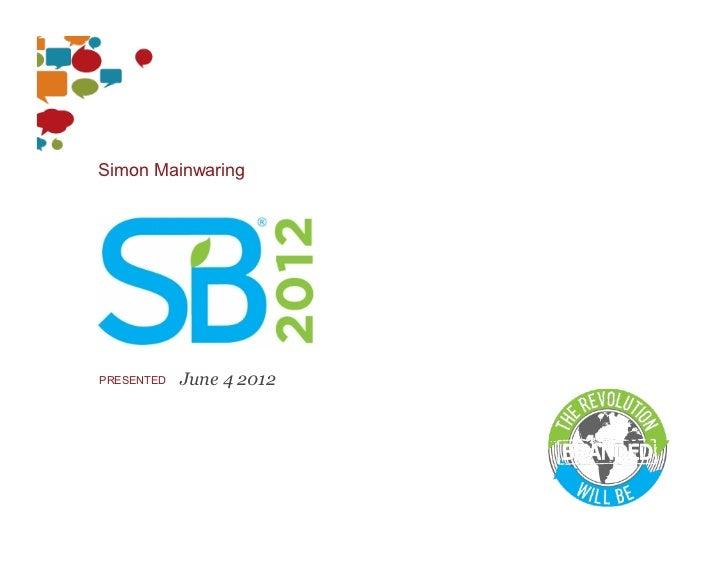 Simon MainwaringPRESENTED   June 4 2012