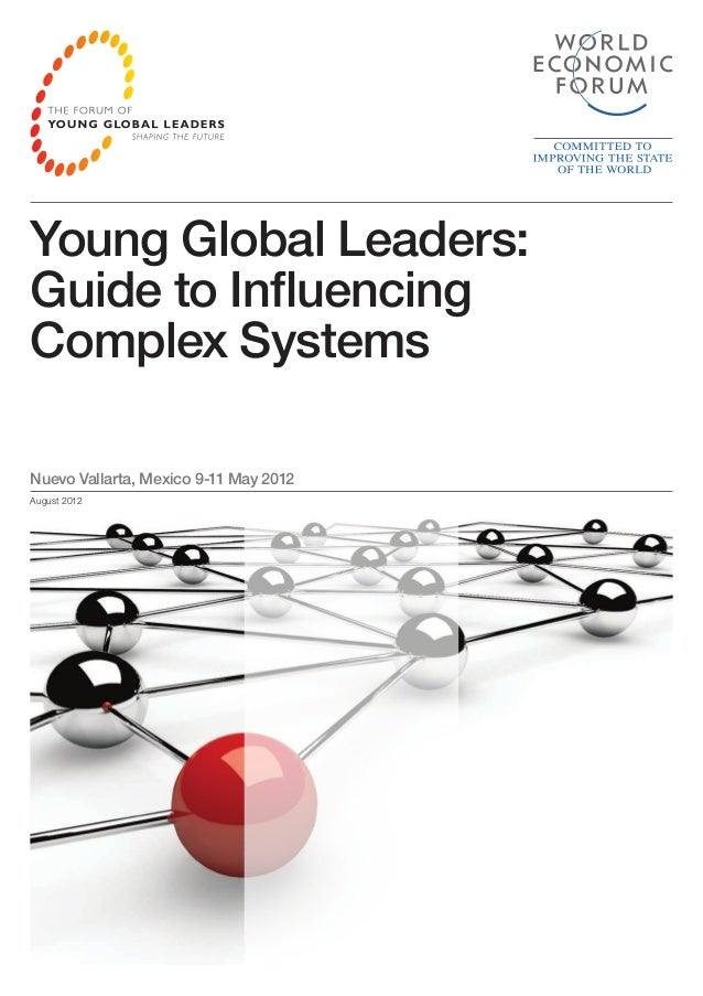 Young Global Leaders:Guide to InfluencingComplex SystemsNuevo Vallarta, Mexico 9-11 May 2012August 2012