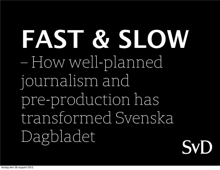FAST & SLOW               – How well-planned               journalism and               pre-production has               t...