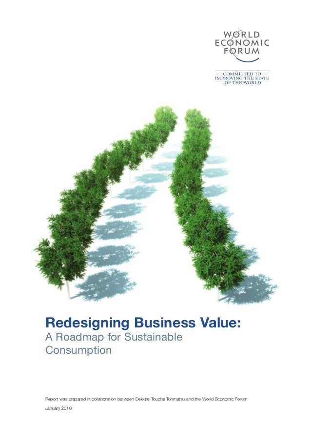 Redesigning Business Value:A Roadmap for SustainableConsumptionReport was prepared in collaboration between Deloitte Touch...