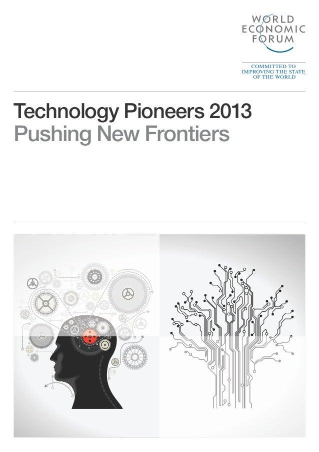 Technology Pioneers 2013Pushing New Frontiers