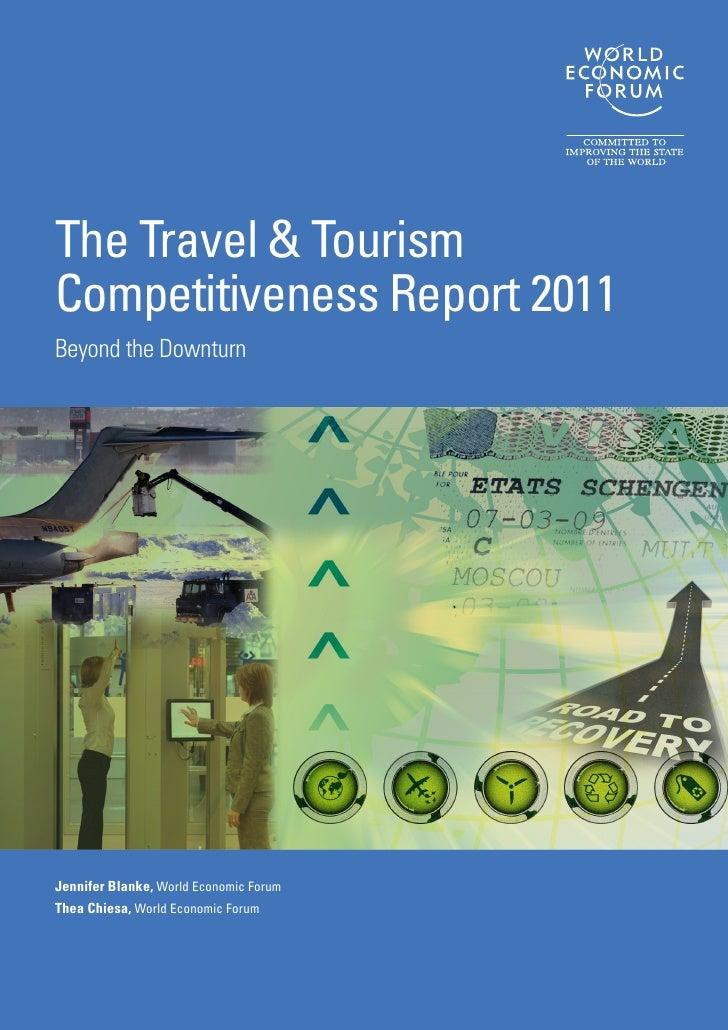 The Travel & TourismCompetitiveness Report 2011Beyond the DownturnJennifer Blanke, World Economic ForumThea Chiesa, World ...