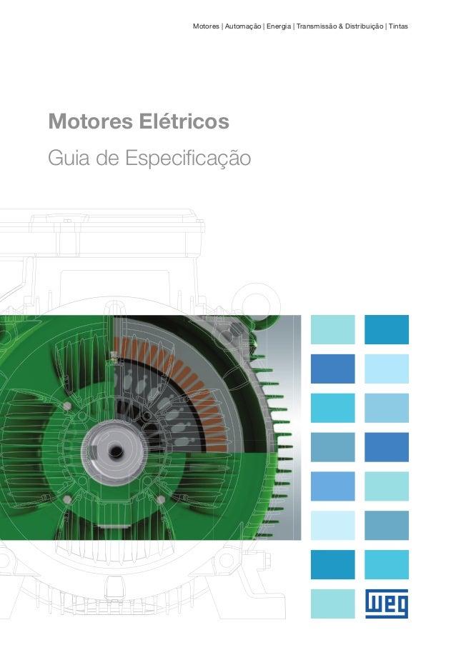 -- Motores | Automação | Energia | Transmissão & Distribuição | Tintas Motores Elétricos Guia de Especificação