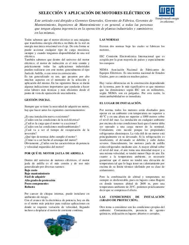 SELECCIÓN Y APLICACIÓN DE MOTORES ELÉCTRICOS Este artículo está dirigido a Gerentes Generales, Gerentes de Fábrica, Gerent...