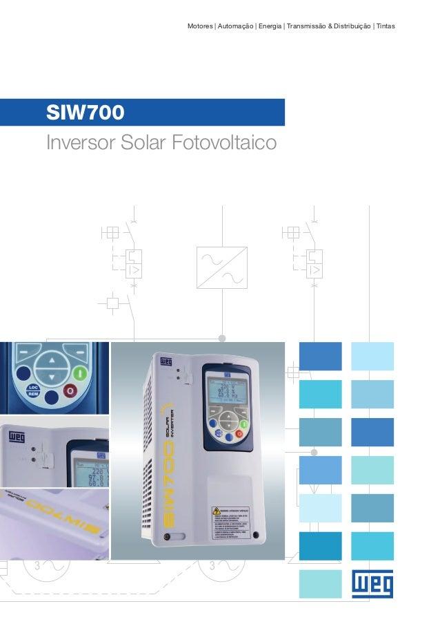 Motores | Automação | Energia | Transmissão & Distribuição | TintasSIW700Inversor Solar Fotovoltaico