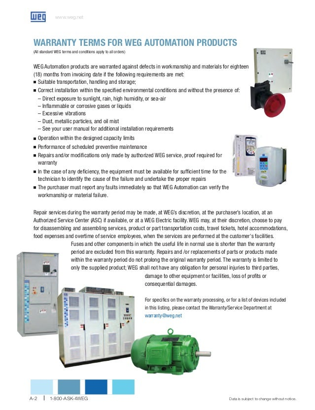 www.weg.net  WARRANTY TERMS FOR WEG AUTOMATION PRODUCTS (All standard WEG terms and conditions apply to all orders)  WEG A...